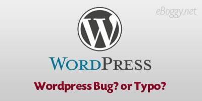 Wordpress Bug or Typo