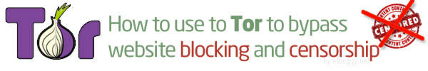How to use Tor to bypass website blocking and censorship